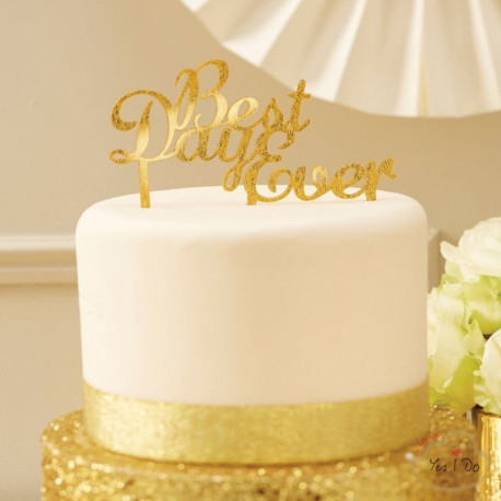 SPARKLE GOLD BEST DAY EVER CAKE TOPPER